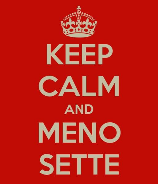 keep-calm-and-meno-sette
