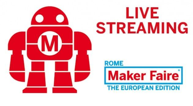 Maker Faire: la diretta video