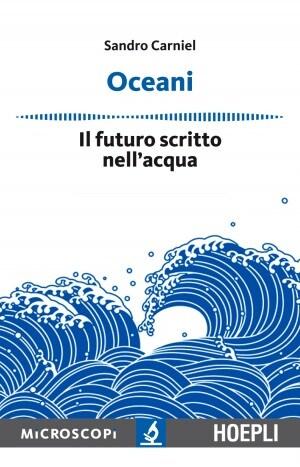 Oceani - Il futuro scritto nell'acqua, di Sandro Carniel